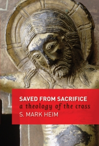 S. Mark Heim - Saved from Sacrifice